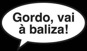 GORDO VAI À BALIZA